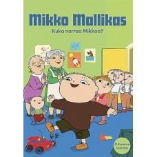 Mikko Mallikas 1 - Kuka narraa Mikkoa?